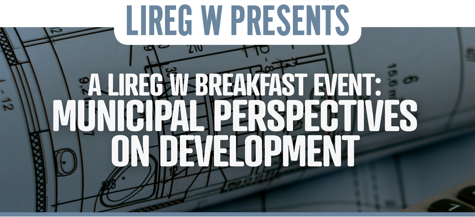 lireg w event: municipal perspectives on development